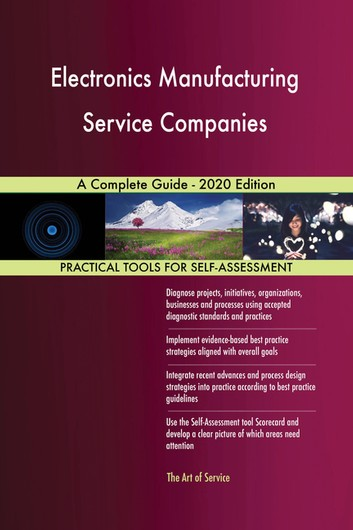 Electronics Manufacturing Service Companies A Complete Guide - 2020 Edition