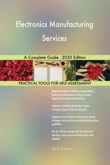 Electronics Manufacturing Services A Complete Guide - 2020 Edition